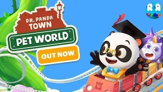 Dr. Panda Town : Pet World - OUT NOW!! | New Best App for Kids