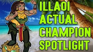 Illaoi ACTUAL Champion Spotlight