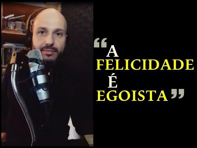 """""""A felicidade é egoísta"""" - Flavio Siqueira"""