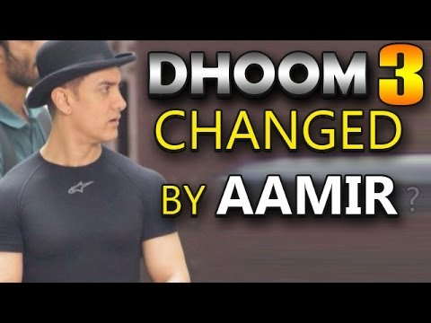 Dhoom 3 - Aamir Khan makes changes in the movie