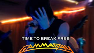 Watch Gamma Ray Time To Break Free video