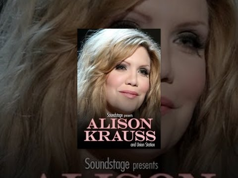 Alison Krauss - Live at Soundstage