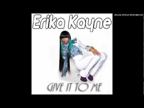 Erika Kayne - Give It To Me