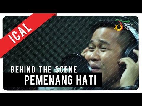 Ical - Pemenang Hati | Behind The Scene