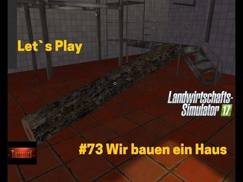 LS17 Winterberg Tiere und mehr Let`s Play #73 Wir bauen ein Haus