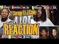 21 Savage Ft. J. Cole - A Lot (Reaction Video)