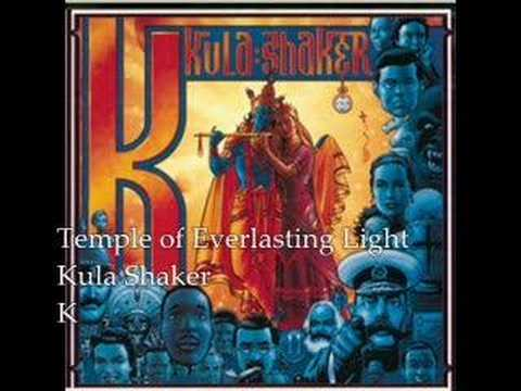 Kula Shaker - Temple Of Everlasting Light