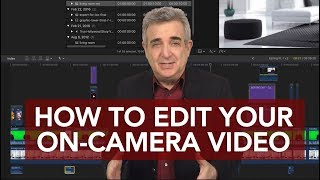 Video Editing - How to Edit Your On-Camera Video