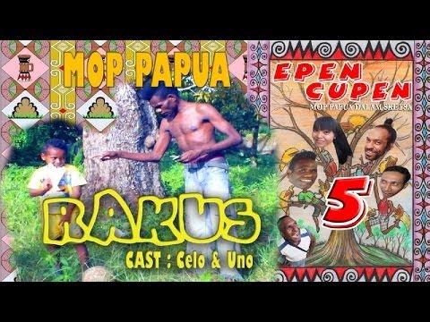 Epen Cupen 5 Mop Papua : rakus video