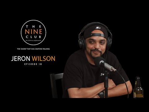 The Nine Club With Chris Roberts | Episode 18 - Jeron Wilson