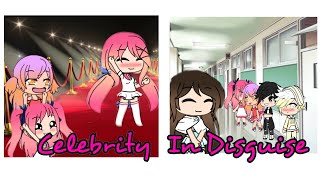 Celebrity  in disguise ~ mini movie  ~ gacha life