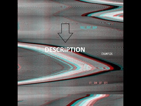 Champion (Remix) - Fall Out Boy ft. RM (BTS)