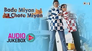 Bade Miyan Chote Miyan Jukebox Full Album Songs Amitabh Bachchan Govinda Raveena Tandon