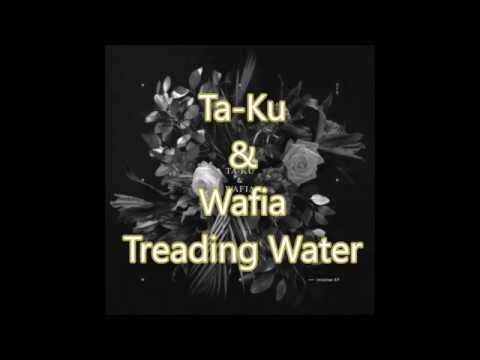 Ta-ku & Wafia Treading Water Lyrics