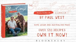 The River Cottage Australia Cookbook by Paul West