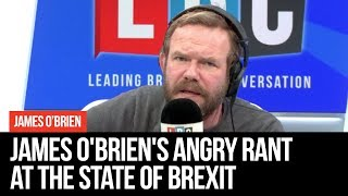 James O'Brien's Angry Rant At The State Of Brexit