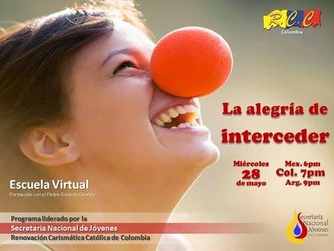 Escuela virtual - La alegría de Interceder (P. Ricardo Giraldo)