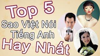 [X-Team] Top 5 Sao Việt Nói Tiếng Anh Hay Nhất
