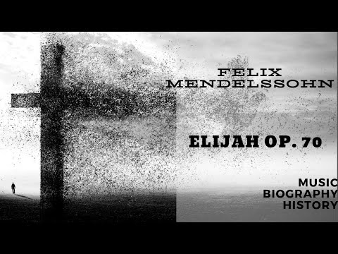 Феликс Мендельсон - Elijah, Op. 70