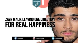 Zayn Malik Leaving One Direction for Real Happiness