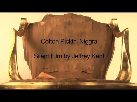 Cotton Pickin' Niggra by Jeffrey Kent