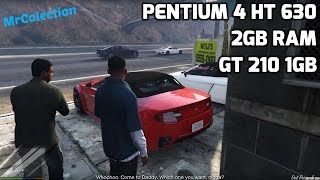 Grand Theft Auto 5 - on [ Pentium 4 & GT 210 ]
