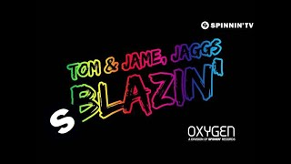 Tom & Jame, Jaggs - Blazin' (OUT NOW)