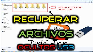 Como RECUPERAR ARCHIVOS OCULTOS USB por VIRUS con Un CLIC - En Windows 7, 8, 8.1 y Windows 10