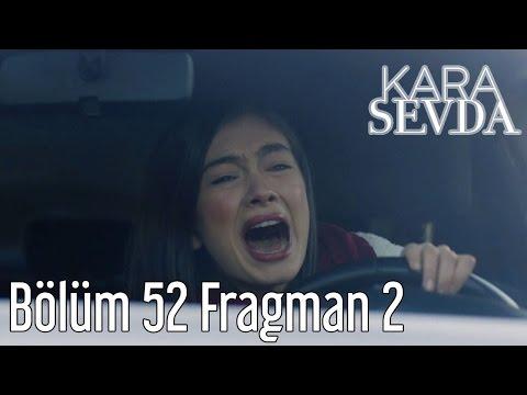 Kara Sevda 52. Bölüm 2. Fragman