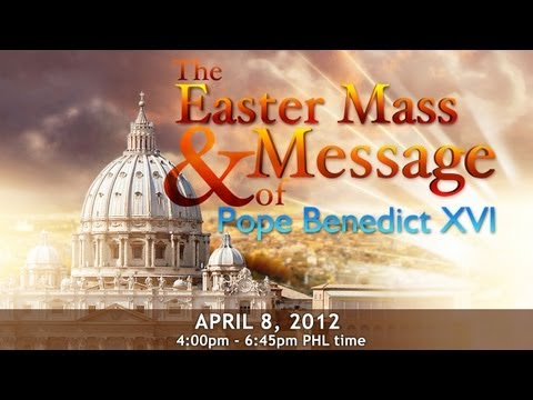 Easter Mass & Message of Pope Benedict XVI