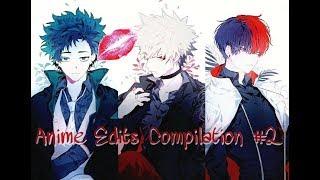 Anime Edits Compilation #2 - My Editing Development