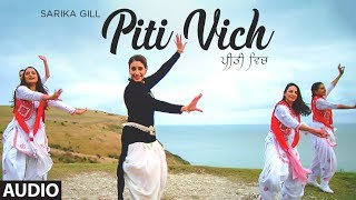 Piti Vich: Sarika Gill (Full Audio Song) Desi Routz   Fateh Shergill   Latest Songs 2018