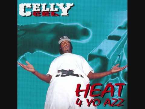 Celly Cel Heat - 4 Yo Azz