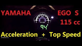 Yamaha Ego s 115cc Top Speed + Acceleration ( + GPS Speed )