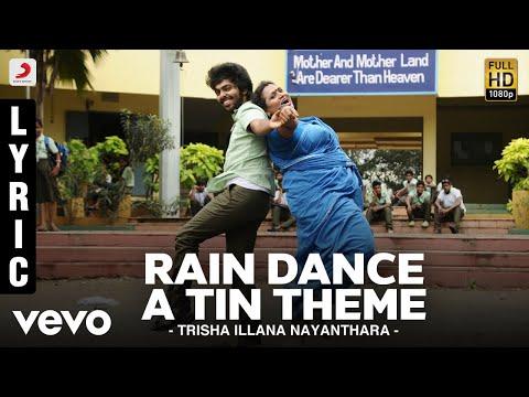 Trisha Illana Nayanthara - Rain Dance A Tin Theme Lyric   G.V. Prakash Kumar, Anandhi