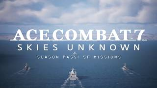 ACE COMBAT 7: SKIES UNKNOWN Season Pass: SP Mission Trailer | PS4, X1, PC