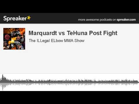 Marquardt vs TeHuna Post Fight made with Spreaker