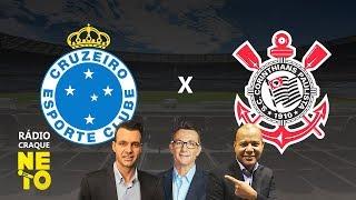 Cruzeiro x Corinthians (AO VIVO) - Rádio Craque Neto