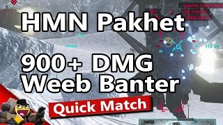 MWO : HMN PAKHET : 900+ DMG & Weeb Banter : Larsh Casual Mechwarrior