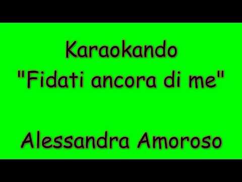 Karaoke Italiano - Fidati Ancora di me - Alessandra Amoroso ( Testo )