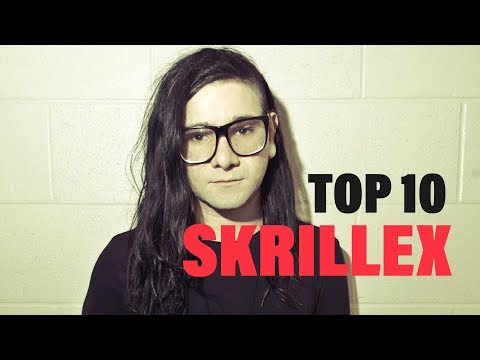 TOP 10 Songs - Skrillex