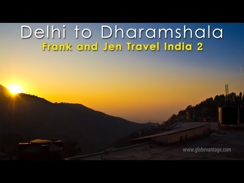 Delhi To Dharamshala & Mcleodganj Time Lapse Sunrise - Frank & Jen Travel India 2