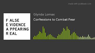 Confessions to Combat Fear