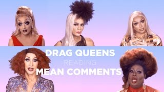 Drag Queens Reading Mean Comments w/ Bianca Del Rio, Raja, Raven, Detox, Latrice, Jujubee and More!