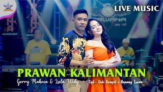 Download lagu Gerry Mahesa feat. Lala Widy - Prawan Kalimantan ( Live Music ) []