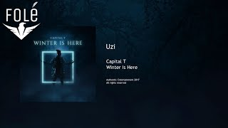 Capital T - Uzi (WINTER IS HERE)