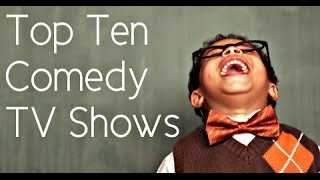 Top 10 Comedy TV Shows