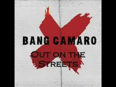 Bang Camaro - Out On The Streets