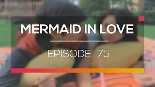 Mermaid In Love - Episode 75