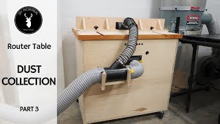 Router Table Dust Collection | DIY Router Table Build - Part 3